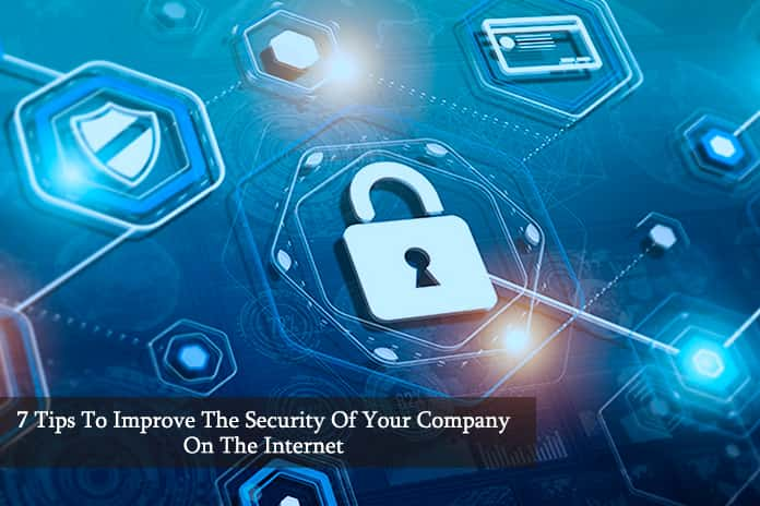 7 Tips To Improve The Security Of Your Company On The Internet If You Work From Home