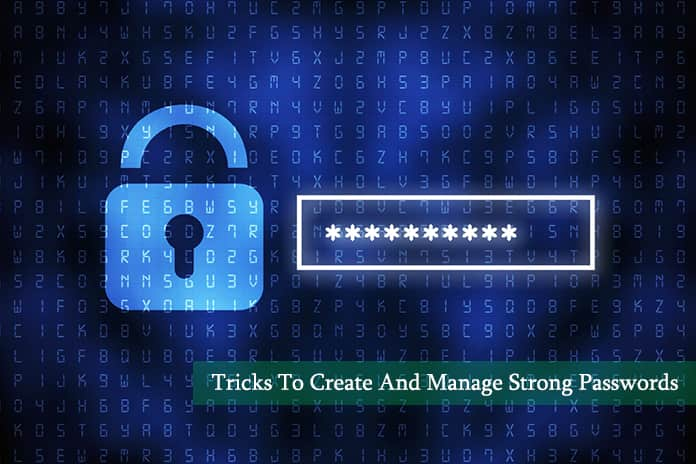 Tricks To Create And Manage Strong Passwords