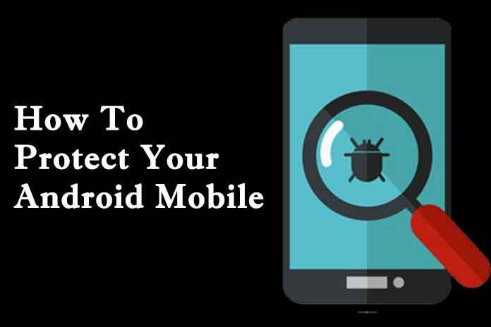 How-To-Protect-Your-Android-Mobile