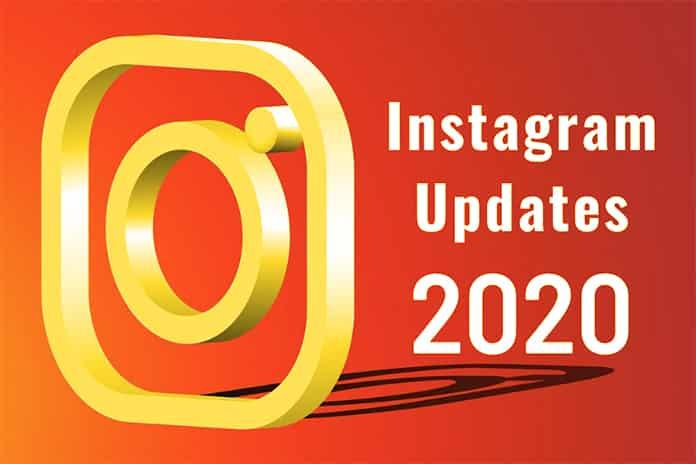 Top 6 Instagram Updates In 2020